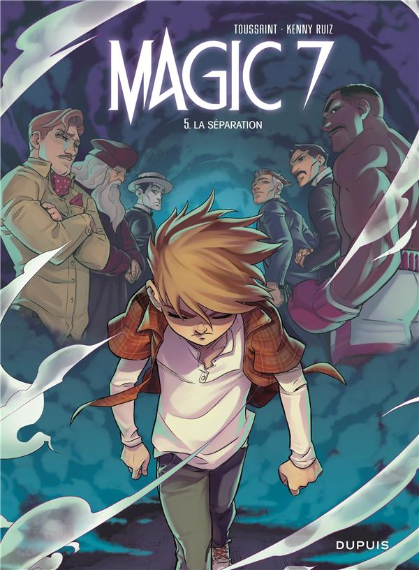 MAGIC 7 - TOME 5 - LA SEPARATION